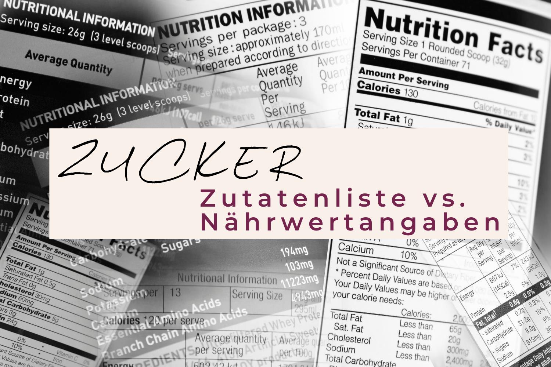 Zucker Zutatenliste vs. Nährwertangaben