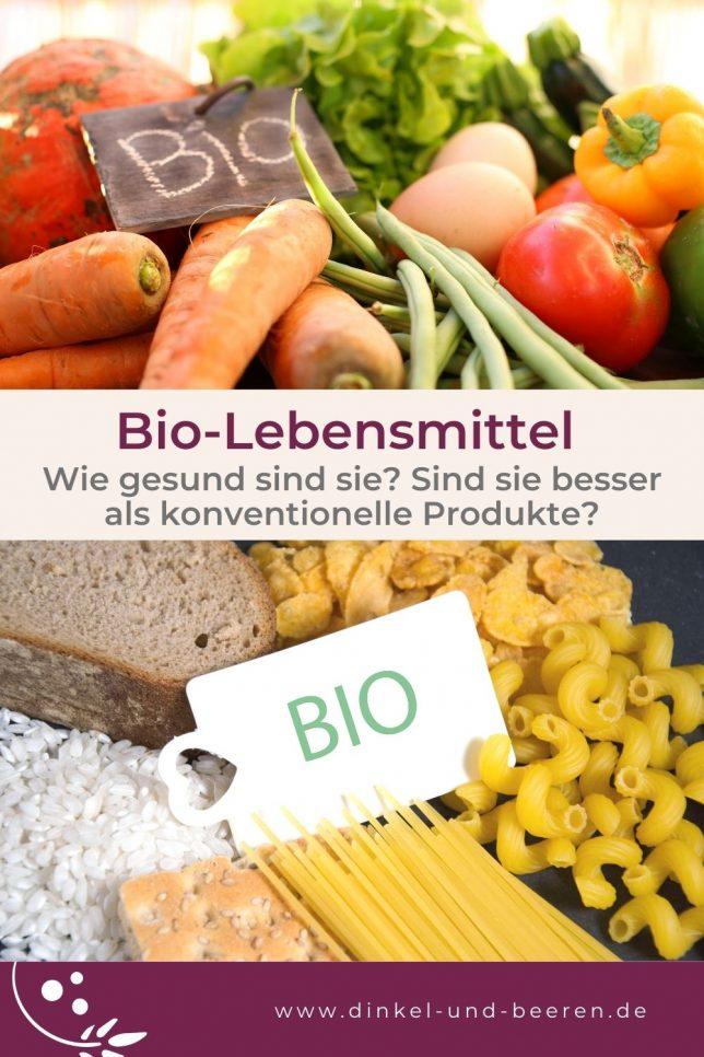 Bio Lebensmittel gesünder besser als konventionell