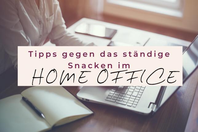 Ständiges Snacken im Home Office Tipps
