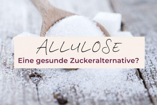 Allulose gesunde Zuckeralternative