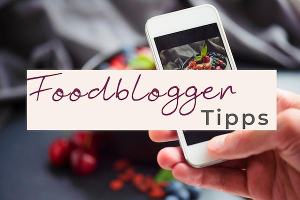 Foodblogger Tipps